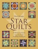 Star Quilts: 35 Blocks, 5 Projects - Easy No-Math Drafting Technique