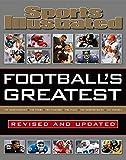 Sports Illustrated Football's Greatest Revised and Updated: Sports Illustrated's Experts Rank the...