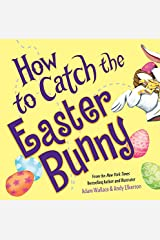 How to Catch the Easter Bunny Kindle Edition