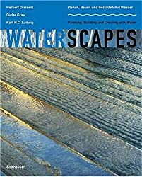 Waterscapes: Planning, Building, and Designing with Water