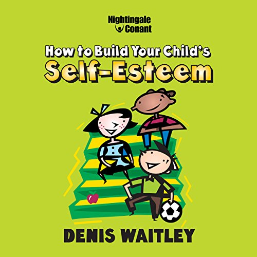 How to Build Your Child's Self-Esteem cover art
