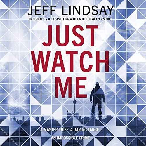 Just Watch Me Audiobook By Jeff Lindsay cover art