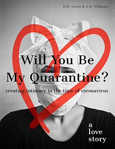 Will You Be My Quarantine?: Creating Intimacy in the Time of Coronavirus (English Edition)