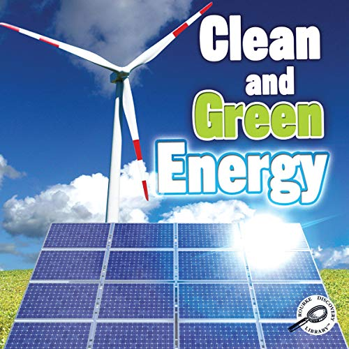 Clean and Green Energy (Green Earth Science Discovery Library)
