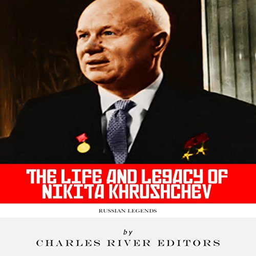 Russian Legends: The Life and Legacy of Nikita Khrushchev cover art