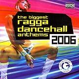 The Biggest Ragga Dancehall Anthems 2006