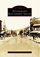 Pittsburgh's East Liberty Valley (Images of America)