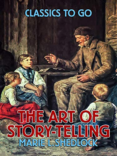 The Art of Story-Telling (Classics To Go)