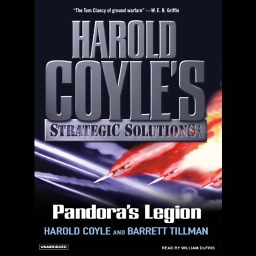 Pandora's Legion     Harold Coyle's Strategic Solutions, Inc.              By:                                                                                                                                 Harold Coyle,                                                                                        Barrett Tillman                               Narrated by:                                                                                                                                 William Dufris                      Length: 10 hrs and 42 mins     2 ratings     Overall 5.0