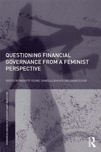 Questioning Financial Governance from a Feminist Perspective (Routledge IAFFE Advances in Feminist Economics Book 9)