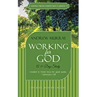 Working for God (Updated, Annotated): A 31-Day Study