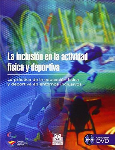 Inclusión en la actividad física y deportiva, La   (LIBRO + DVD) (Educación Física / Pedagogía / Juegos)