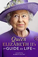 Queen Elizabeth II's Guide to Life