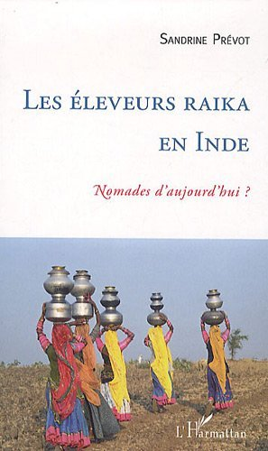 Les éleveurs raika en Inde : nomades d'aujourd'hui ? (French Edition)