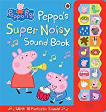Peppa Pig: Peppa's Super Noisy Sound Book by Ladybird (October 2, 2014) Hardcover
