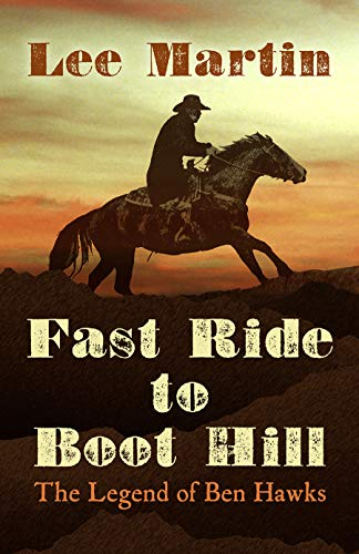 Fast Ride to Boot Hill: The Legend of Ben Hawks (English Edition)