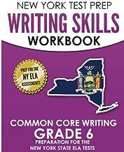 NEW YORK TEST PREP Writing Skills Workbook Common Core Writing Grade 6: Preparation for the New York State English Language Arts Test