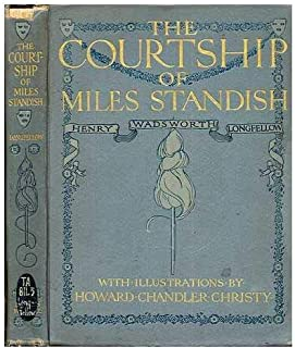 The Courtship of Miles Standish with Illustrations By Howard Chandler Christy