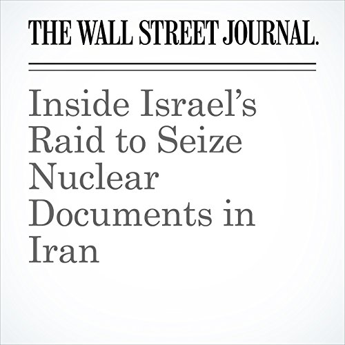 Inside Israel's Raid to Seize Nuclear Documents in Iran copertina