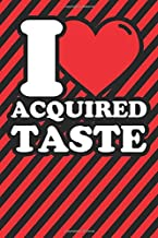 Notebook lined: Acquired taste Gifts - Funny I love Acquired taste Humor