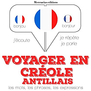 Couverture de Voyager en créole antillais, 300 mots phrases et expressions essentielles et les 100 verbes les plus courants