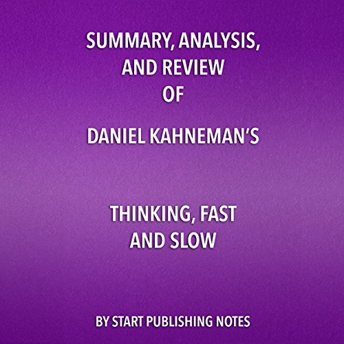 Summary, Analysis, and Review of Daniel Kahneman's - Thinking, Fast and Slow audiobook cover art