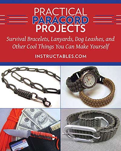 Practical Paracord Projects: Survival Bracelets, Lanyards, Dog Leashes, and Other Cool Things You Can Make Yourself