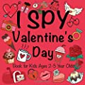 I Spy Valentine's Day Book for Kids Ages 2-5 Year Olds: A Fun Guessing Game Book for Boys and Girls | Fun & Interactive Picture Book for Preschoolers ... (Valentines Celebration Gift Activity Book)