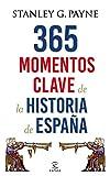 365 momentos clave de la historia de España (Fuera de colección)