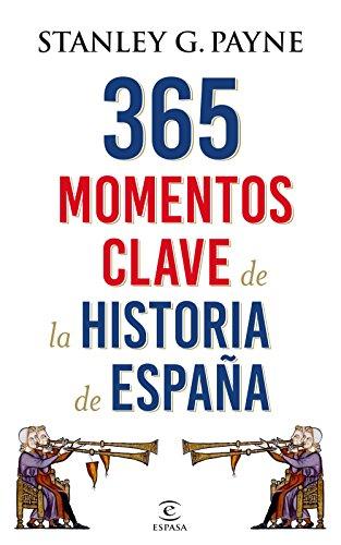 365 momentos clave de la historia de España eBook: Payne, Stanley ...