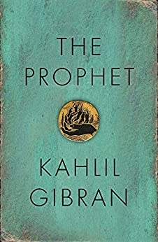 The Prophet by [Kahlil Gibran]