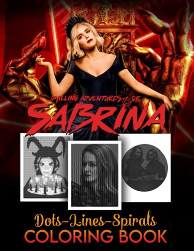Chilling Adventures of Sabrina Dots Lines Spirals Coloring Book: Best Horror Tv Show Coloring Book For Adults