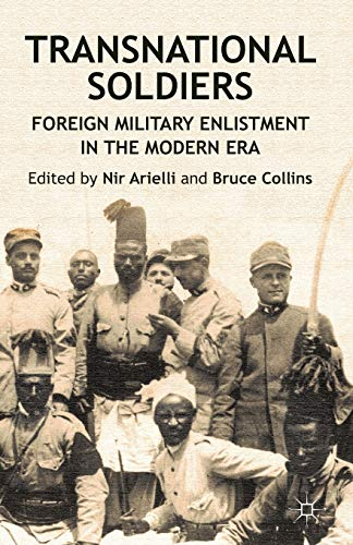 Transnational Soldiers: Foreign Military Enlistment in the Modern Era