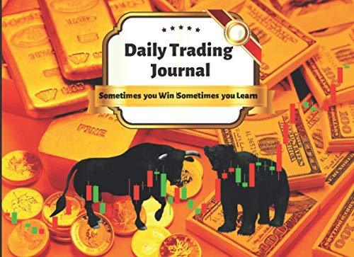Daily Trading Journal: Sometimes you win somtimes you learn :It is a private or open newspaper where we note each day its trading results, its ... to have perspective on its trading operations