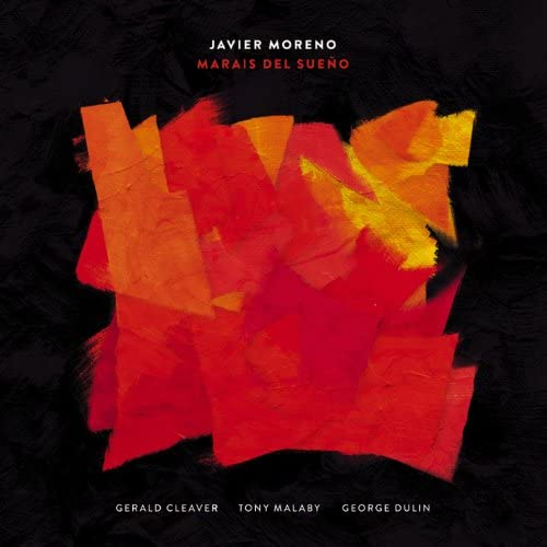 Javier Moreno feat. George Dulin, Tony Malaby & Gerald Cleaver
