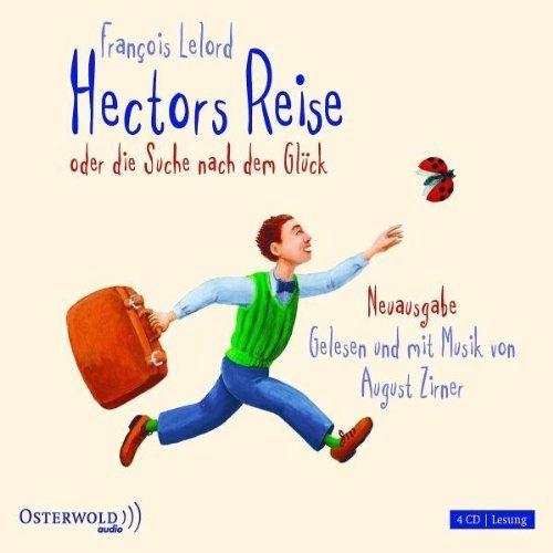 Hectors Reise oder die Suche nach dem Glück: Ungekürzte Lesung von Lelord. Francois (2010) Audio CD