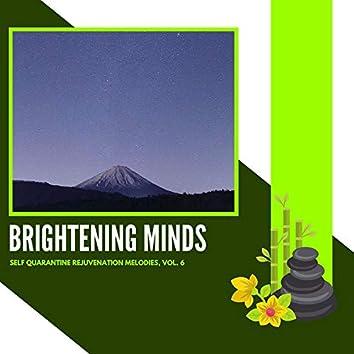 Brightening Minds - Self Quarantine Rejuvenation Melodies, Vol. 6
