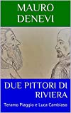 Due Pittori di Riviera: Teramo Piaggio e Luca Cambiaso (Italian Edition)