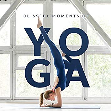 Blissful Moments of Yoga: 2020 Fresh Album of Best Music for Meditation, Yoga and Contemplation