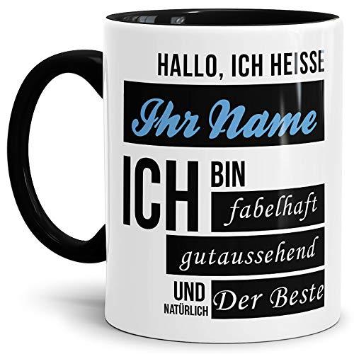 Namens-Tasse Hallo Ich Heisse (Ihr Name) Ich Bin Fabelhaft und Gutaussehend/Personalisierbar/Selbst Gestalten/Bedrucken/Spruch/Individuell/Lustig/Mann Innen & Henkel Schwarz