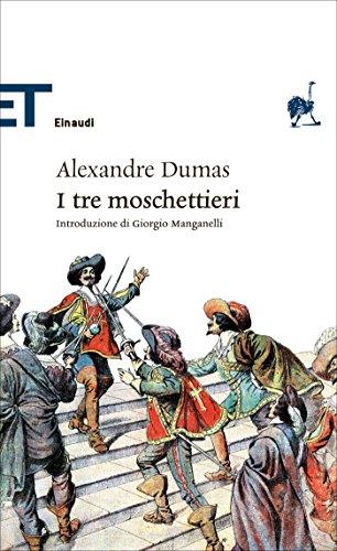 I tre moschettieri (Einaudi): Introduzione di Giorgio Manganelli