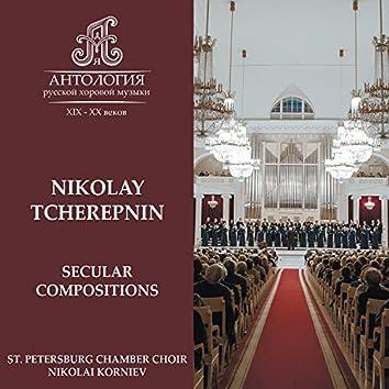 Nikolay Tcherepnin, Secular compositions