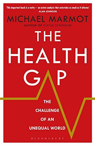 The Health Gap: The Challenge of an Unequal World (English Edition)