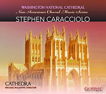 Stephen Caracciolo: New American Choral Music