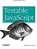 Testable JavaScript: Ensuring Reliable Code