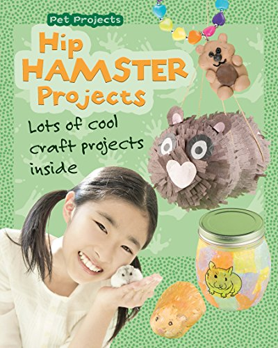 Hip Hamster Projects: Lots of Cool Craft Projects Inside (Pet Projects)