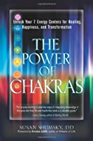 The Power of Chakras: Unlock Your 7 Energy Centers for Healing, Happiness and Transformation by Susan Shumsky(2013-12-30)