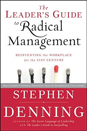 The Leader's Guide to Radical Management: Reinventing the Workplace for the 21st Century (English Edition)