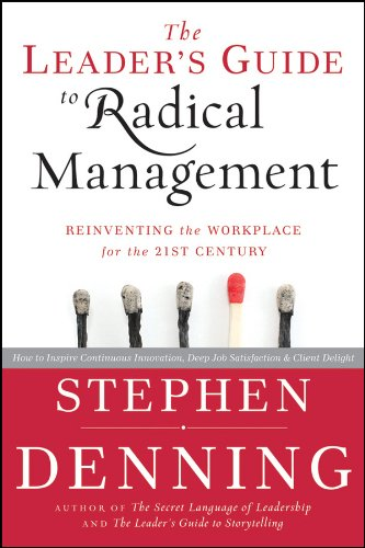 The Leader's Guide to Radical Management: Reinventing the...