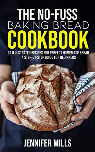 The No-Fuss Baking Bread Cookbook by Mills, Jennifer ebook deal